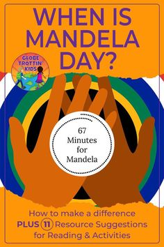 "Mandela Day is a ""Call for All"" to change the world for the better. Designate 67 minutes of your time to make a difference in the lives of others. Nelson Mandela For Kids, Class Activities, Reading Activities, Multicultural Classroom, Service Projects For Kids, Mandela Art, Map Skills, Social Studies Classroom"