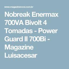 Nobreak Enermax 700VA Bivolt 4 Tomadas - Power Guard II 700Bi - Magazine Luisacesar