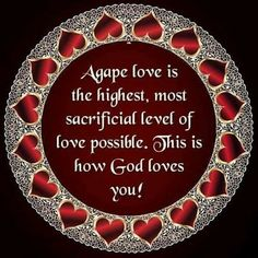 Agape love is the highest, most sacrificial level of love possible. This is how God loves you! Love Is In The Air, Love You, Tb Joshua, Love Month, Valentines Day Messages, Smart Quotes, Scripture Art, Bible, Love Never Fails