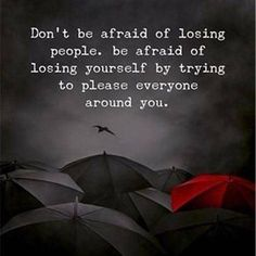 Positive Quotes : Dont be afraid of losing people. Be afraid of losing yourself … Positive Quotes : Dont be afraid of losing people. Be afraid of losing yourself by trying to pleas Short Inspirational Quotes, Wise Quotes, Inspiring Quotes About Life, Quotable Quotes, Words Quotes, Motivational Quotes, Quotes Positive, Wisdom Sayings, Funny Quotes
