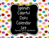 Spanish Colorful Dot Calendar Set product from Journey-of-a-Substitute-T on TeachersNotebook.com Spanish Colors, Substitute Teacher, Classroom Management, Calendar, Dots, Journey, Teaching, Education, Colorful
