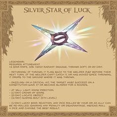 Silver Star of Luck - it's said this starknife fell from the heavens atop a mountain. Sent by the gods, only one who could scale the mountain and survive its trials could claim the star as their own. The perfectly forged blades glitter wonderously. Dungeons And Dragons Memes, Dungeons And Dragons Homebrew, Dark Fantasy, Fantasy Art, Pen & Paper, Wicca, Dungeon Master's Guide, Dnd 5e Homebrew, Dragon Memes