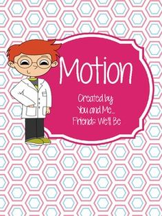 This unit contains many activities to introduce motion to young scientists.  Students will complete the following activities:1. Drawing and naming objects that move2. Sorting cards for push, pull, or both3. Cut and paste follow up sorting worksheet4. push or pull drawing and writing worksheet5.
