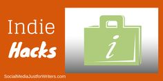 Social Media Hacks for Indie Authors   #selfpub #selfpublishing #IndieAuthor