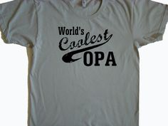 Opa shirt -World's Coolest OPA, Grandpa, Papa - You personalize- OPA Gift - American Apparel Power Wash Tee -M,L,XL,2XL (6 color choices)