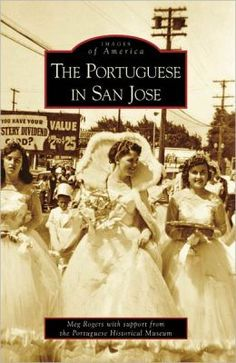 """Read """"The Portuguese in San Jose"""" by Meg Rogers available from Rakuten Kobo. For hundreds of years, Portuguese explorers have swept across the globe, many of them landing in California in the Santa Cruz Beach, Santa Clara County, San Jose California, San Leandro, Beach Boardwalk, Out To Sea, D 20, Back In The Day, Portuguese"""
