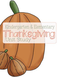 Kindergarten and Elementary Thanksgiving Unit Study #homeschool #printable