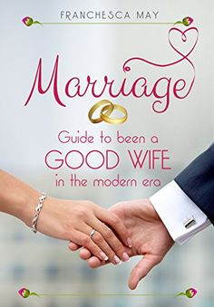 Marriage: Guide to been a good wife in the modern era by ... https://www.amazon.com/dp/B01N0PSBIO/ref=cm_sw_r_pi_dp_x_Ra0vybH30VH1D