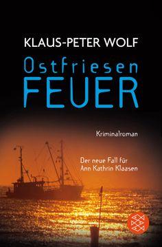Neu in den TOP 10 - Taschenbuch. Ostfriesenfeuer - Der neue Fall für Ann Kathrin Klaasen von Klaus-Peter Wolf