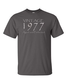 Gift for those turning 40 in 2017. Order for any milestone year! https://www.etsy.com/ca/listing/469112052/vintage-1977-aged-and-perfected-t-shirt