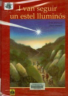 I van seguir un estel lluminós : el Poema del Pessebre / text: Joan Alavedra ; il·lustració: Ulises Wensell. Barcelona : L'Arca de junior, 1994. I** Ala