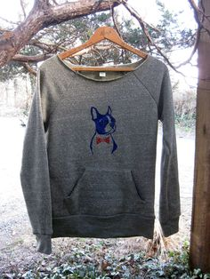 you handsome devil Boston Terrier Sweatshirt in Olive, S,M,L,XL. $34.00, via Etsy.