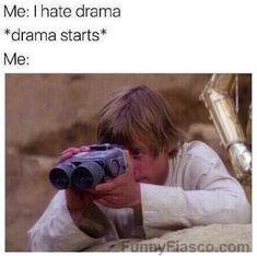 I swear I hate drama Funny humor meme lol hilarious pic very funny