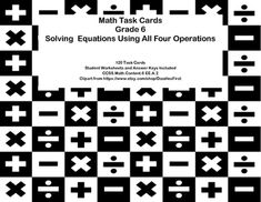 This product has 120 Task Cards to provide practice solving for an unknown in each of the four operations. The cards provide practice using addition, subtraction, multiplication, and division to solve equations.  Aligned with CCSS.Math.Content.6 EE.A.2Looking for more math quality and fun themed math products for your sixth graders?Check out this link.Math 6-7