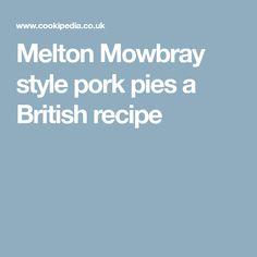 Melton Mowbray style pork pies a British recipe