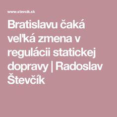 Bratislavu čaká veľká zmena v regulácii statickej dopravy | Radoslav Števčík How To Plan