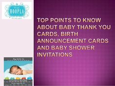top-points-to-know-about-baby-thank-you-cards-birth-announcement-cards-and-baby-shower-invitations by PureHoopla via Slideshare Stationery Companies, Card Companies, Baby Shower Announcement, Announcement Cards, Free Baby Shower Invitations, Baby Thank You Cards, Shower Tips, Say Hello, Birth