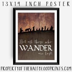 NOT ALL THOSE WHO WANDER ARE LOST - LOTR: Poster