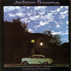 Jackson Browne Late For The Sky.
