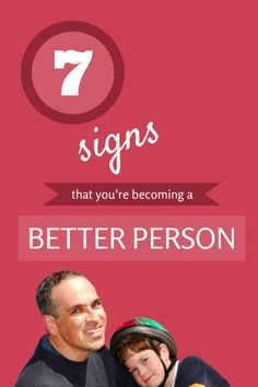 7 Signs that You're Becoming a Better Person  #Wellbeing #guestblog