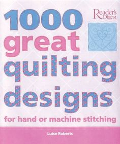 1000 Great Quilting