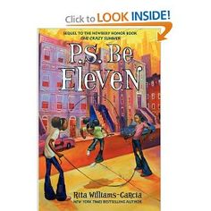 P.S. Be Eleven by Rita Williams-Garcia. Fiction Gr. 4-7 Amistad - Starred Reviews from Booklist, Horn Book, Kirkus, School Library Journal