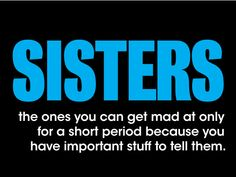 Sorority Sister Quotes - You have important things to tell your sisters. http://www.trulysisters.com