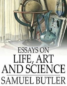 Essays on Life, Art and Science by Samuel Butler is a collection of various essays and lectures giving us a peek into author's brilliant mind. Along with presenting his own theories, Butler also discusses those of other renowned scientists such as Darwin. An insightful comparative study on topics profoundly affecting the human race, this anthology will open your mind to new ideas.