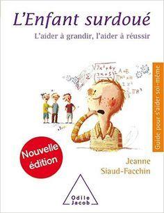 Amazon.fr - L'Enfant surdoué - Jeanne Siaud-Facchin - Livres