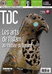Couverture du numéro Les arts de l'Islam:une civilisation en lumière; mécène et commanditaires; un art religieux?...