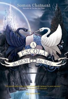 A escola do bem e do mal 01 - Soman Chainani Ya Books, I Love Books, Good Books, Books To Read, School For Good And Evil, Young Adult Fiction, Book Fandoms, Princesas Disney, Book Cover Design