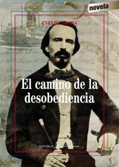 El camino de la desobediencia : novela / Evelio Traba ; prólogo de Rafael Acosta de Arriba http://fama.us.es/record=b2723238~S5*spi