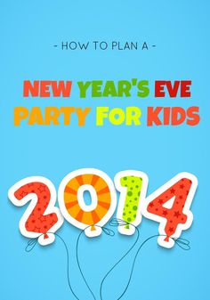 I adore these simple ideas ---> How to Plan a Kids New Years Eve Party