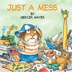 Just a Mess (Little Critter) (Look-Look) by Mercer Mayer,http://www.amazon.com/dp/0307119483/ref=cm_sw_r_pi_dp_7SW0sb1P50EX57GP