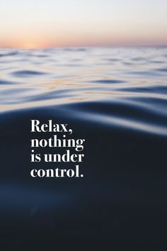 """""""Relax nothing is under control."""" - Unknown   #madewithover  Download and edit your own quotes in Over today."""