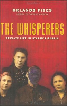 Amazon.com: The Whisperers: Private Life in Stalin's Russia (9780805074611): Orlando Figes: Books