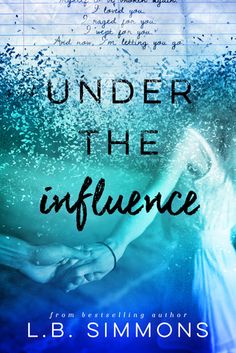 My Review for Ramblings From This Chick of Under the Influence by L.B. Simmons