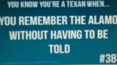 You know your a Texan when....
