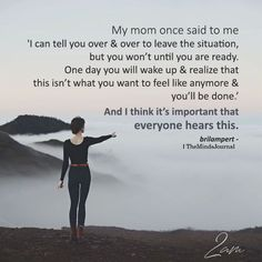 My mom once said to me 'I can tell you over & over to leave the situation Mentally Strong, I Can Tell, Parenting Advice, Attachment Parenting Quotes, Bible Quotes, My Mom Quotes, Daughter Quotes, Father Daughter, Family Quotes