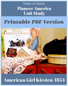 Kirsten Pioneer Unit Study PDF Version Cover History For Kids, Study History, Nasa History, Ancient World History, Daisy Field, Early American, American Girls, Hands On Activities, Pioneer Activities