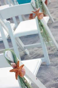 •Decorate your chairs for the ceremony with bear grass and starfish hot-glued as decoration