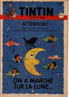 Attention ! Jeudi prochain commencent les nouvelles aventures de Tintin et Milou... On a marché sur la lune...