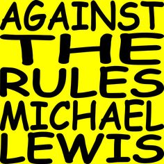 Against the Rules with Michael Lewis | Listen via Stitcher for Podcasts