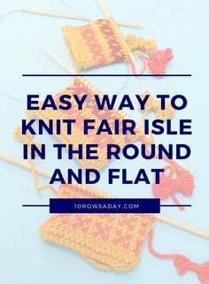 charts fair isle Easy Way to Knit Fair Isle in the Round and Flat - Knitting for Beginners Fair Isle Knitting Patterns, Knitting Charts, Loom Knitting, Knitting Stitches, Free Knitting, Knitting Machine, Knitting Buttonholes, Knitting Socks, Knitted Hats