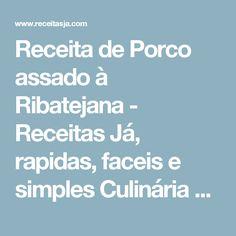Receita de Porco assado à Ribatejana - Receitas Já, rapidas, faceis e simples Culinária para todos!!!