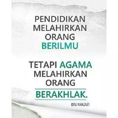 Education produce educated people BUT RELIGION produce well-mannered people . Says Ibnu Khaldun. Hadith Quotes, Quran Quotes, Islamic Quotes, The Deed, Reminder Quotes, Education Quotes, Beautiful Words, Best Quotes, Religion