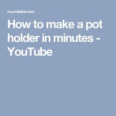 How to make a pot holder in minutes - YouTube