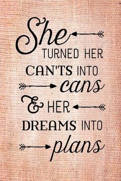 Graduation Gift She turned her can'ts into cans dreams into plans Wood Sig. cans dreams gift Graduation plans Sig turned wood Life Quotes Love, Great Quotes, Quotes To Live By, Me Quotes, Motivational Quotes, Plans Quotes, Qoutes, Quotes To Frame, The Words