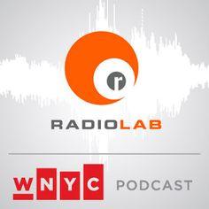 WNYC RadioLab.  I always learn something.