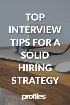 Ensure you get the very most from the interview, and walk away with a detailed understanding of your candidate.